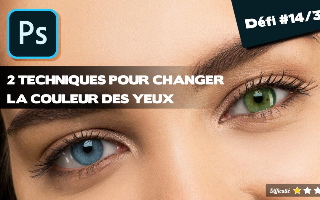 🎓Changer la couleur des yeux avec Photoshop : 2 techniques
