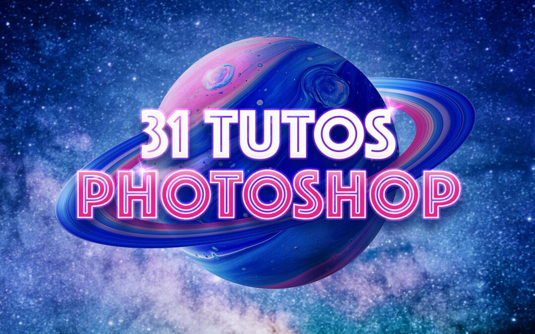 31 TUTOS Photoshop